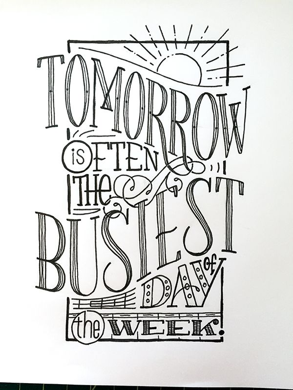 Tomorrow is Often the Busiest Day of the Week. #SpanishProverb? Handwritten typography 7.14.15