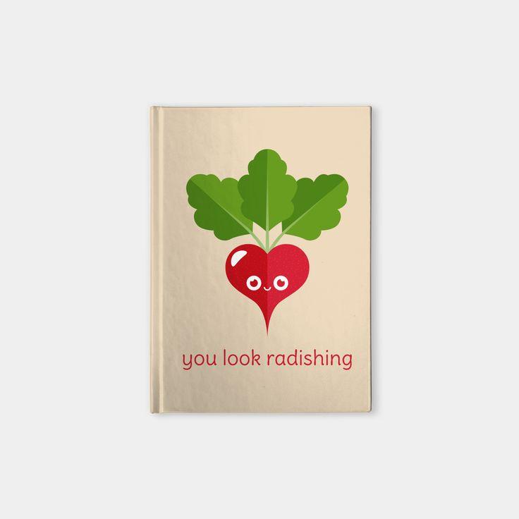 You Look Radishing hardcover notebook by Slugbunny - pun, puns, radish, radishes, ravishing, veggies, vegetable, vegetables, food, funny, cute love, relationship, tasteful, tasty, relationships, valentine, valentines, vector, art, illustration, drawing, design