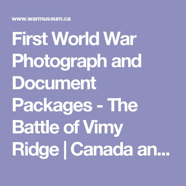 First World War Photograph and Document Packages - The Battle of Vimy Ridge   Canada and the First World War