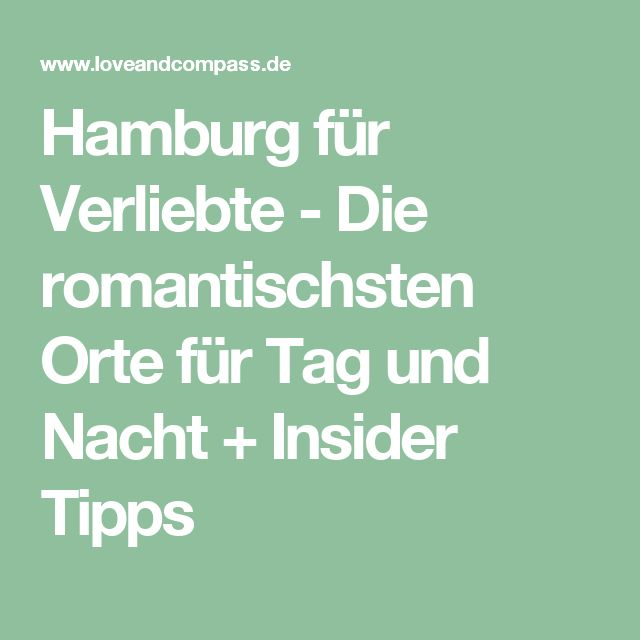 Hamburg für Verliebte - Die romantischsten Orte für Tag und Nacht + Insider Tipps