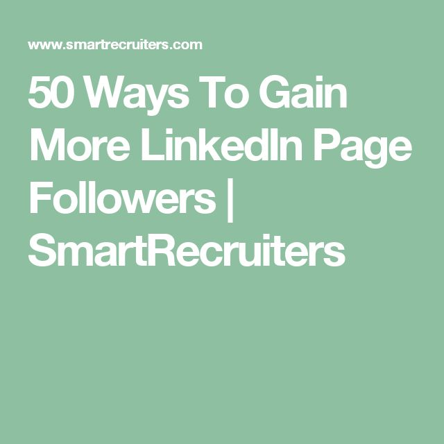50 Ways To Gain More LinkedIn Page Followers | SmartRecruiters