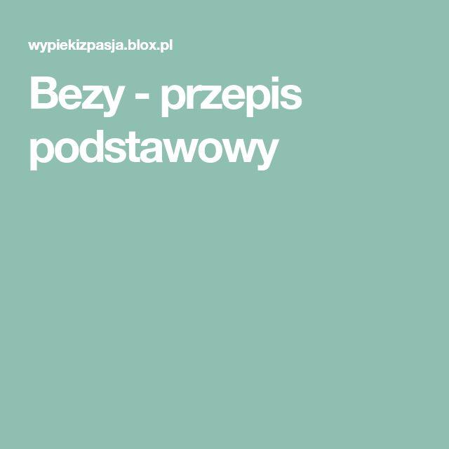 Bezy - przepis podstawowy