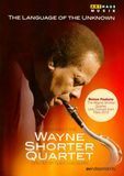 The Language of the Unknown: A Film About the Wayne Shorter Quartet/Live Concert from Paris 2012 [DVD]