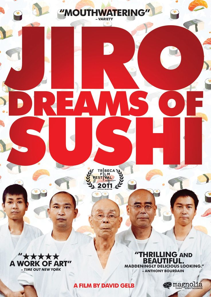 Must-have movies: Jiro Dreams of Sushi: Jiro Ono. The best documentary about a cook ever made.