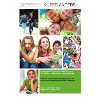 Ik leer anders.  Werkboek voor leerlingen van de basisschool met leerproblemen, dyslexie, ADHD, ADD, hoogbegaafd, beelddenken of hoogsensitief