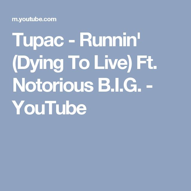 Tupac - Runnin' (Dying To Live) Ft. Notorious B.I.G. - YouTube