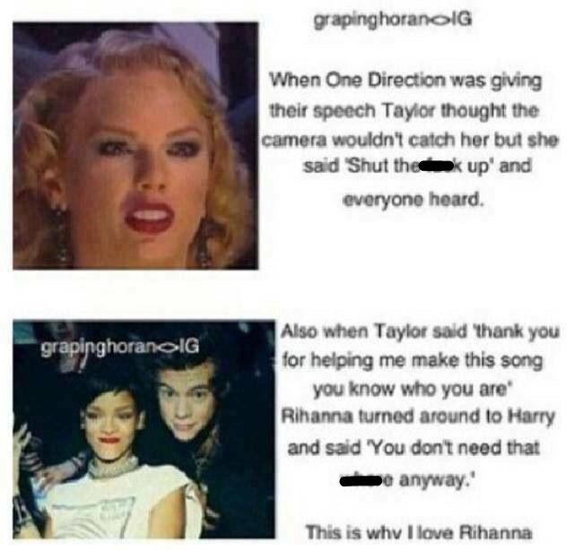 i don't love Rihanna but this....i used to like taylor but i don't anymore b/c she hates on 1D even tho she dated harry...??