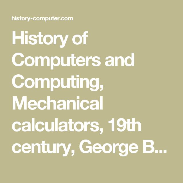 History of Computers and Computing, Mechanical calculators, 19th century, George Barnard Grant