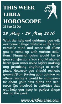 This Week Libra Horoscope (23 May 2016 - 29 May 2016). Askganesha.com
