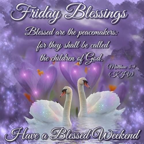 Have a Blessed Friday | Have a blessed Friday ecard Matthew 5:9 KJV