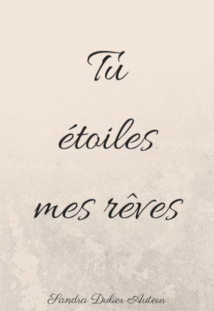 Tu étoiles mes rêves... French quote - citation - pensée positive - amour - Sandra Dulier