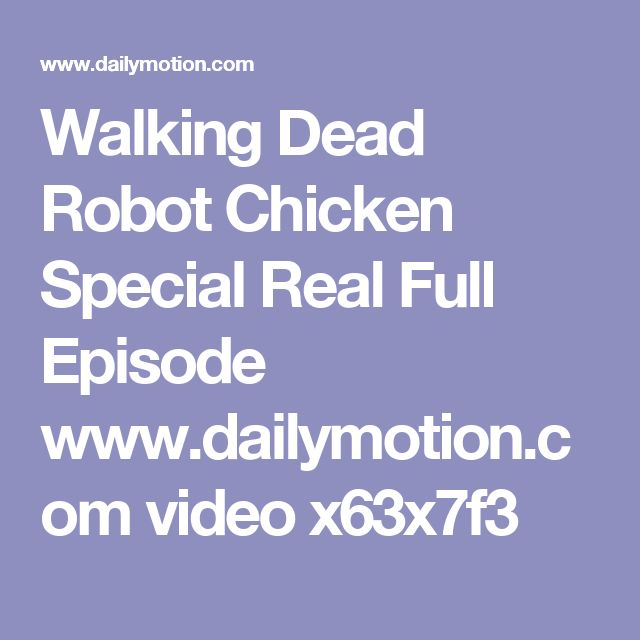 Walking Dead Robot Chicken Special  Real Full Episode  www.dailymotion.com video x63x7f3