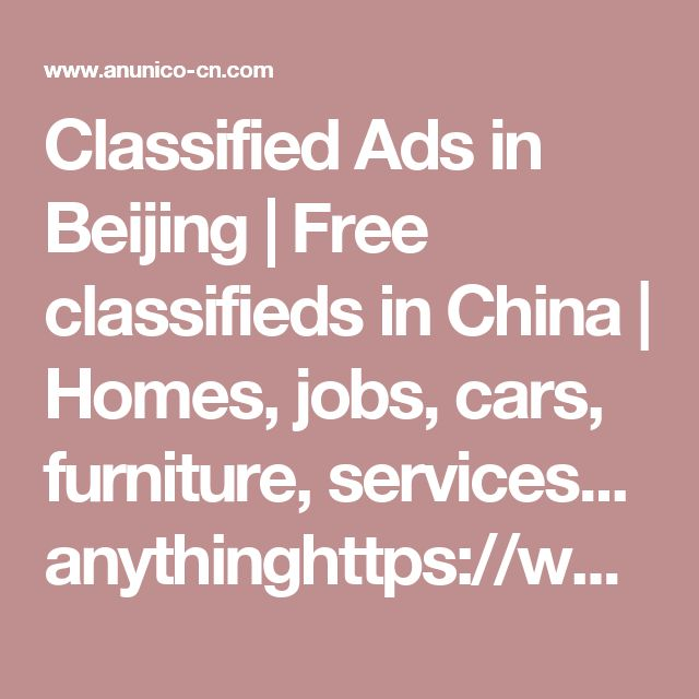 Classified Ads in Beijing | Free classifieds in China | Homes, jobs, cars, furniture, services... anythinghttps://www.youtube.com/watch?v=LH90vzzLq8M