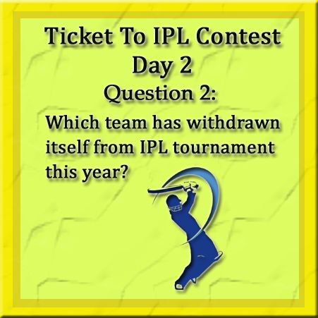 Ticket To IPL Contest is getting as exciting as the match on field. Hurry up guys, here goes the second question.