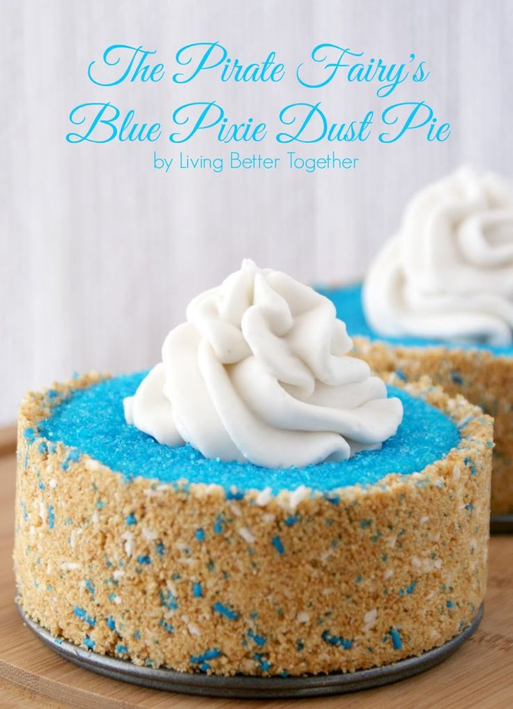The Pirate Fairy's Blue Pixie Dust Pie - Living Better Together
