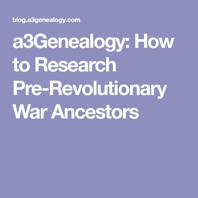a3Genealogy: How to Research Pre-Revolutionary War Ancestors
