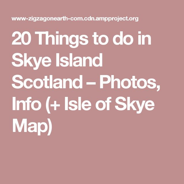 20 Things to do in Skye Island Scotland – Photos, Info (+ Isle of Skye Map)