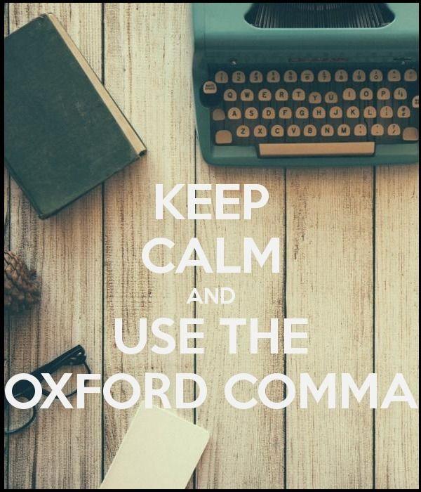 Keep Calm And Use The Oxford Comma - Writers Write Creative Blog