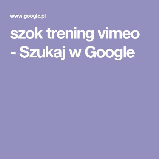 szok trening vimeo - Szukaj w Google