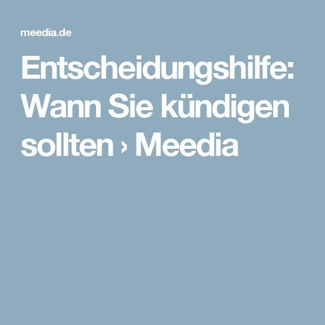 Entscheidungshilfe: Wann Sie kündigen sollten › Meedia