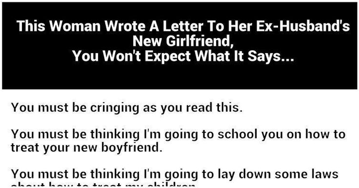This Woman Wrote An AMAZING Letter To Her Ex-Husband's New Girlfriend, You Won't Expect What It Says...