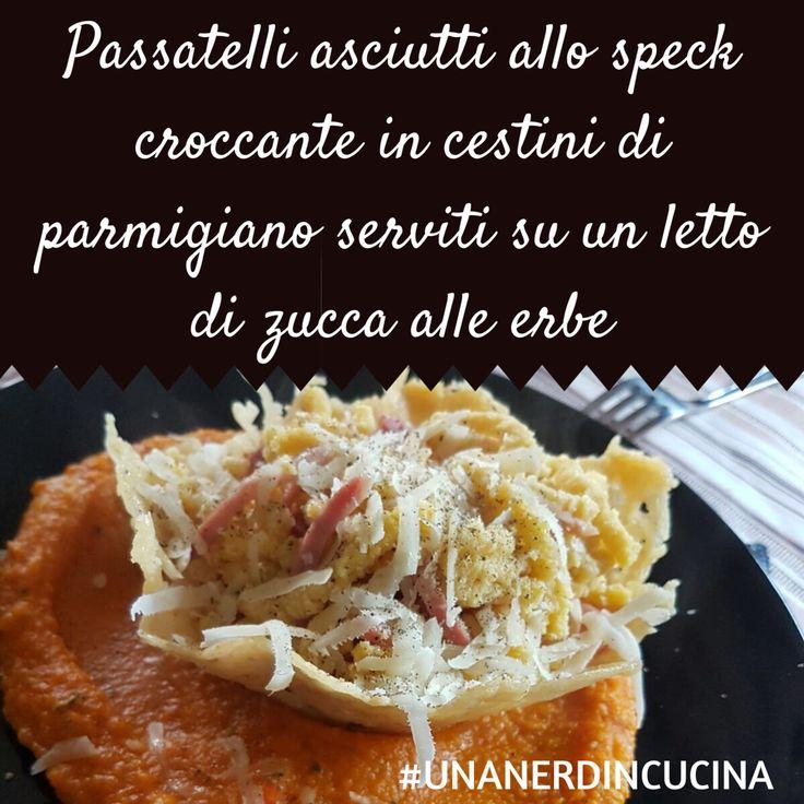 Michela questa sera ci presenta questo stupendo piatto di passatelli asciutti! Volete sapere come prepararli?? Ecco la ricetta -> http://www.unanerdincucina.it/passatelli-asciutti-allo-speck-croccante-cestini-parmigiano-serviti-letto-zucca-alle-erbe/ #unanerdincucina #foodporn #food #friday #picoftheday