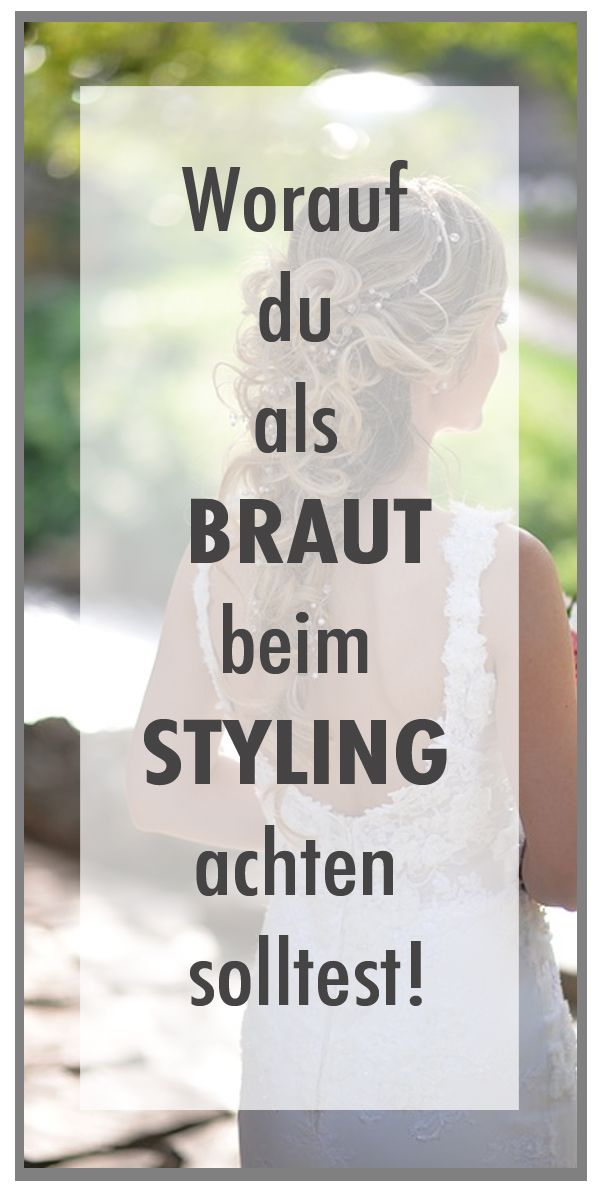 Brautstyling Do´s and Don´ts, Brautstyling Tipps, Hochzeit, Braut, Wedding