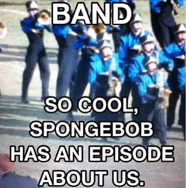 So cool that spongebob made an episode about marching band