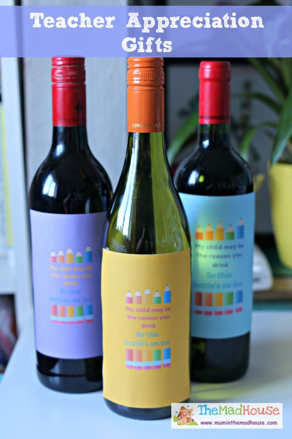Teacher appreciation gifts - My child may be the reason you drink, so this bottle's on me! hahaha