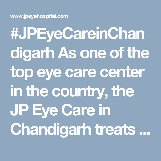 #JPEyeCareinChandigarh As one of the top eye care center in the country, the JP Eye Care in Chandigarh treats a lot of  people each year, and offers the full spectrum of eye care. #callUs:+919216066613 #EyeCareinChandigarh #EyeSpecialistHospital #BestEyeSpecialistinChandigarh