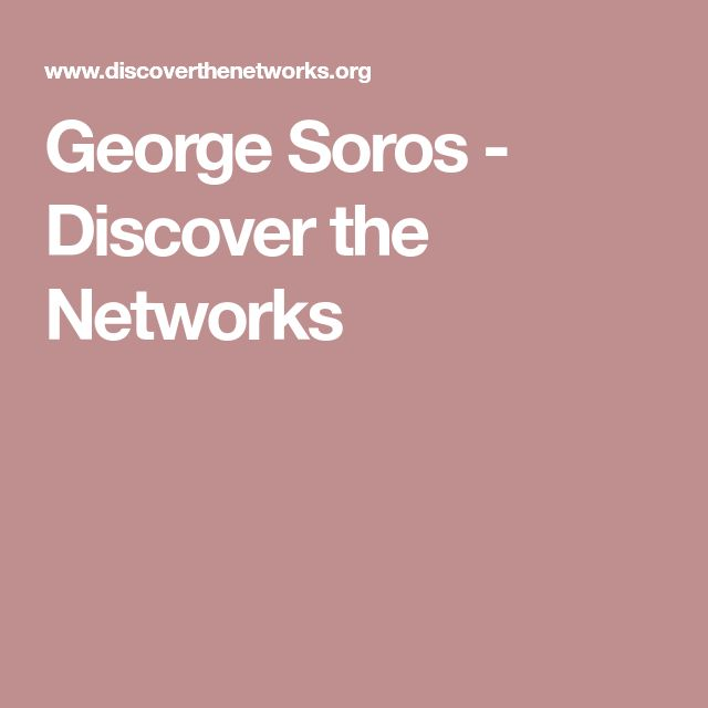 George Soros - Discover the Networks