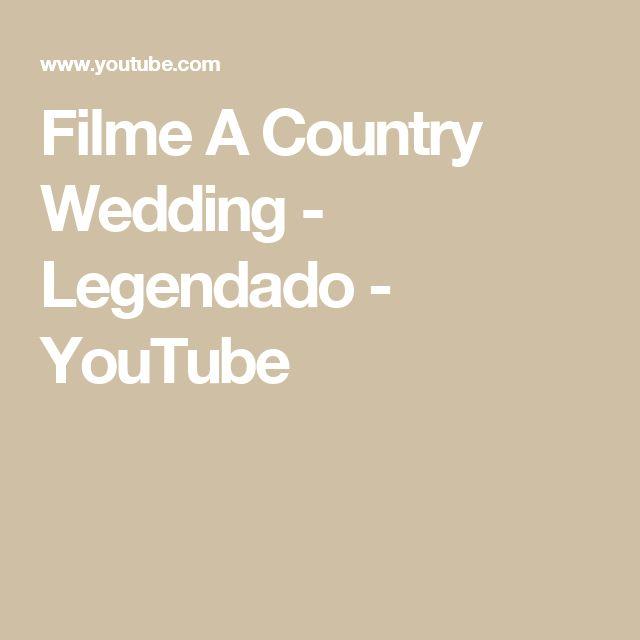 Filme A Country Wedding - Legendado - YouTube