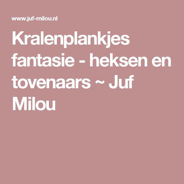 Kralenplankjes fantasie - heksen en tovenaars ~ Juf Milou