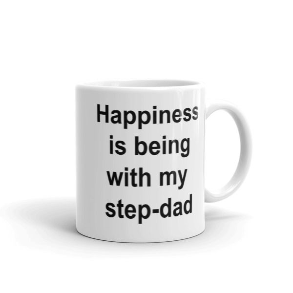 Happiness is being with my step-dad Mug //FREE Shipping //     #quotemugs