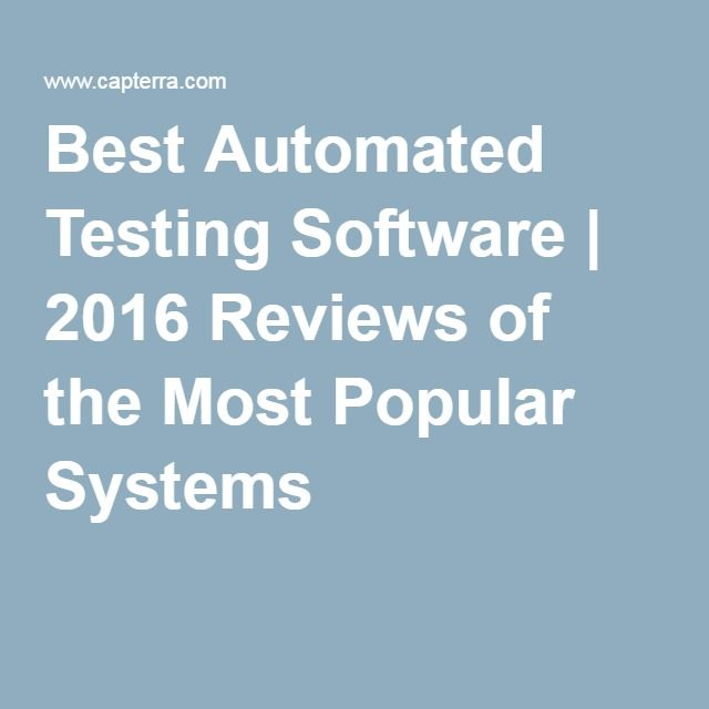 Best Automated Testing Software | 2016 Reviews of the Most Popular Systems