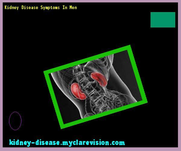 Kidney Disease Symptoms In Men 114755 - Start Healing Your Kidneys Today!