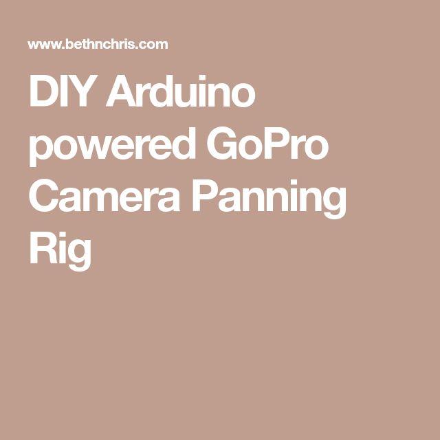DIY Arduino powered GoPro Camera Panning Rig