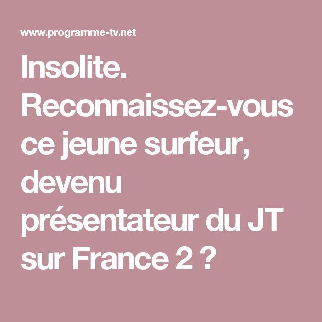 Insolite. Reconnaissez-vous ce jeune surfeur, devenu présentateur du JT sur France 2 ?