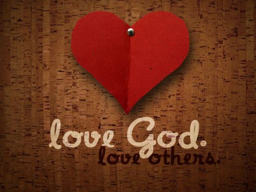 Love God. Love Others. The two most important commandments (Matthew 22:34-40)
