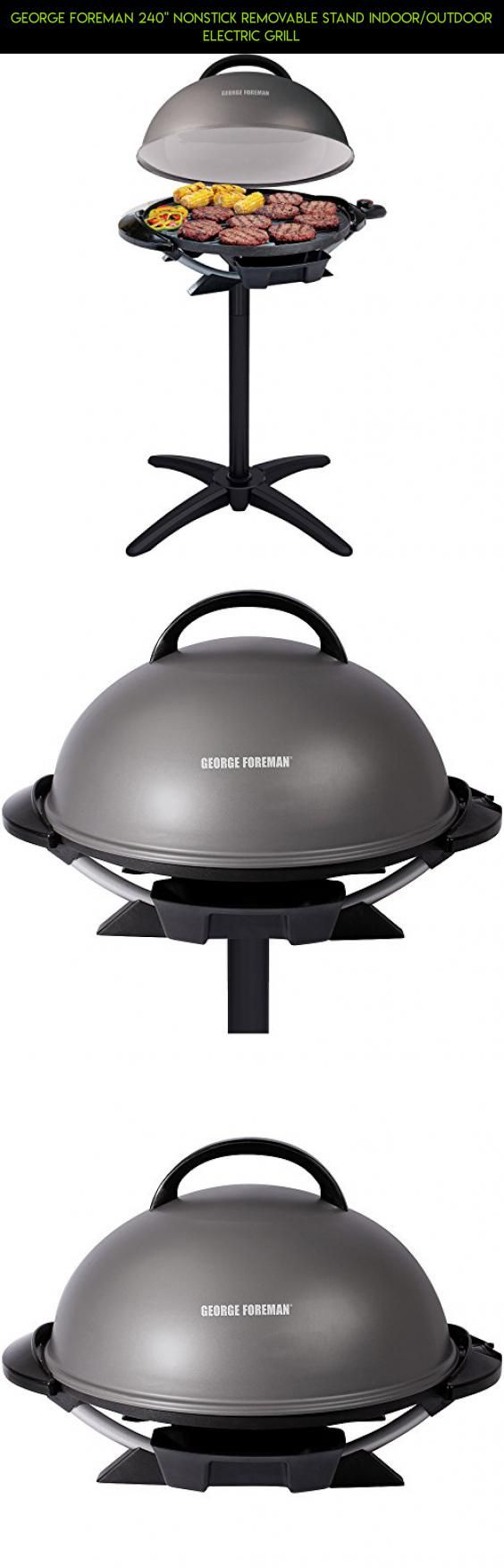 "George Foreman 240"" Nonstick Removable Stand Indoor/Outdoor Electric Grill #grill #pellet #grills #drone #cover #camera #plans #shopping #kit #z #products #gadgets #parts #technology #racing #tech #fpv"