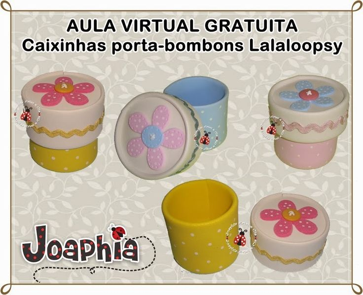 JOAPHIA ARTES E CIA: PAP CAIXINHA PORTA-BOMBONS LALALOOPSY EM E.V.A.