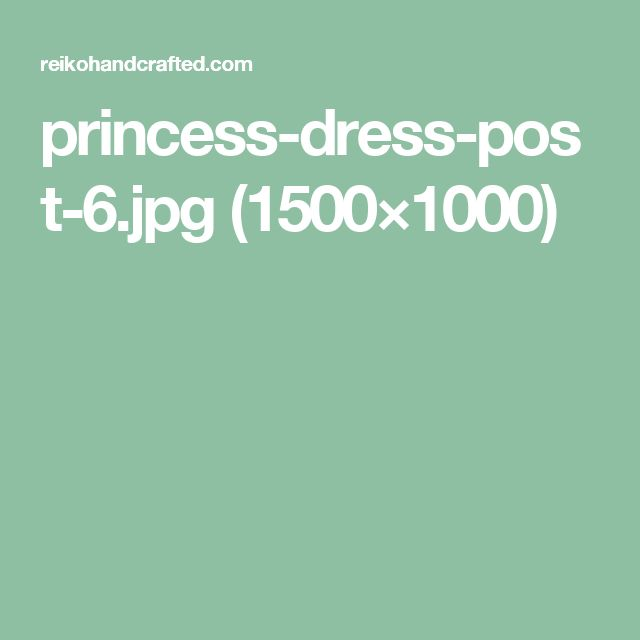 princess-dress-post-6.jpg (1500×1000)