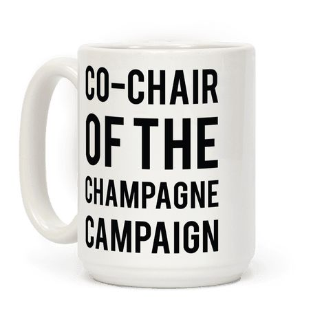 Champagne Campaign Black - Show that you and your bestie are running the Champagne Campaign. This fun party mug is the perfect gift to give to your bestie at bachelorette party, graduation or just brunch