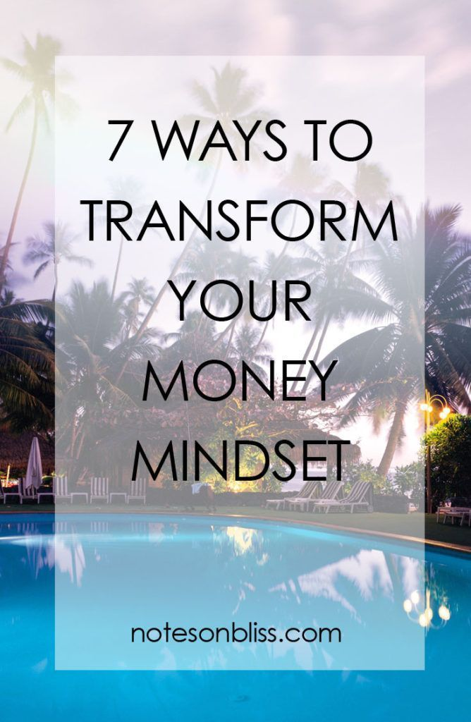 7 ways to transform your money mindset for more abundance and wealth in your life.