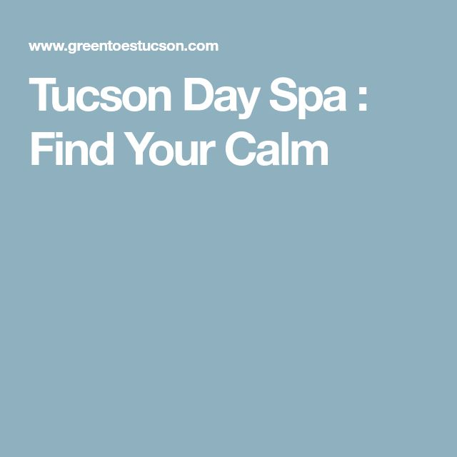 Tucson Day Spa : Find Your Calm