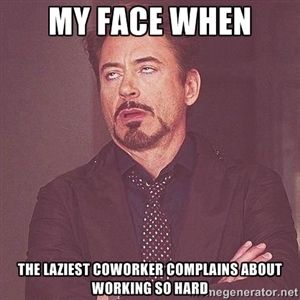 my face when the laziest coworker complains about working so hard | Robert Downey Jr rolls eyes