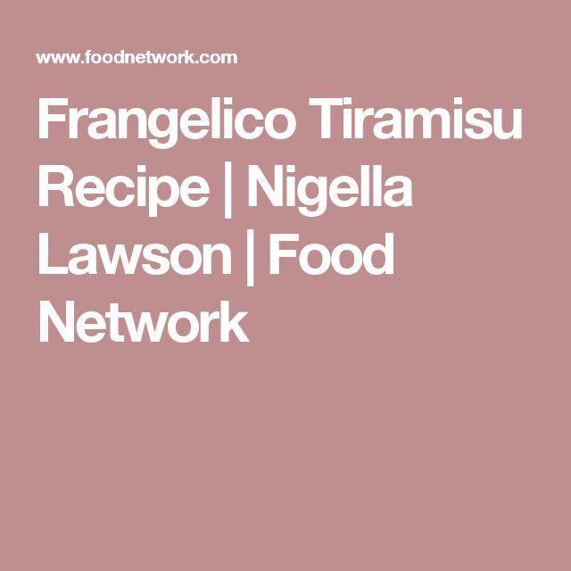 Frangelico Tiramisu Recipe   Nigella Lawson   Food Network