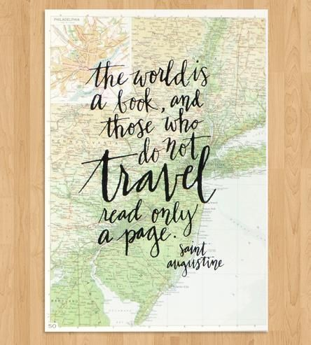 """For the days your wanderlust follows you home, this vintage map art print is a romantic reminder to get back out there. Handwritten in calligraphy by the artist and screen printed in black ink directly onto the map page, the text reads, """"The world is a book, and those who do not travel read only a page,"""" quoting Saint Augustine."""