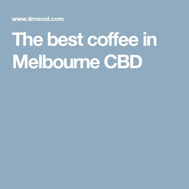 The best coffee in Melbourne CBD