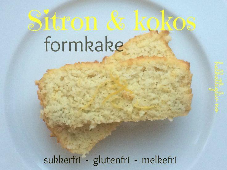 Sitron & kokos formkake – sukkerfri, glutenfri, melkefri – Helhetlig Liv